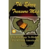 The Ebony Treasure Map: The Roadmap to Riches for African Americans