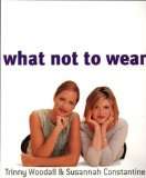 Cover: Trinny Woodall - What Not to Wear