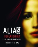Alias Declassified: The Official Companion