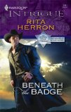 Beneath The Badge (Harlequin Intrigue Series)