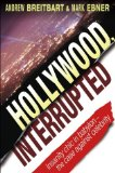 Cover: Andrew Breitbart - Hollywood, Interrupted: Insanity Chic in Babylon -- The Case Against Celebrity