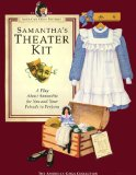Samantha's Theater Kit: A Play About Samantha for You and Your Friends to Perform (American Girls Collection)