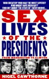 Cover: Nigel Cawthorne - Sex Lives of the Presidents: An Irreverent Expose of the Chief Executive from George Washington to the Present Day