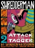 Shredderman: Attack of the Tagger (Shredderman)