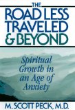 The Road Less Traveled And Beyond : Spiritual Growth In An Age Of Anxiety
