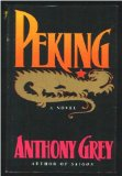 Peking: A Novel of Chinas Revolution 1921-1978