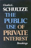 The Public Use of Private Interest (Miscellany of History No. 5)