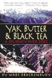 Yak Butter & Black Tea: A Journey into Tibet