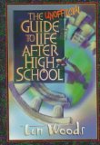 The Unofficial Guide to Life After High School