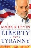 Liberty and Tyranny: A Conservative Manifesto