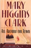 Cover: Mary Higgins Clark - ALL AROUND THE TOWN