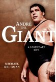 Cover: Michael Krugman - Andre the Giant: A Legendary Life (WWE)
