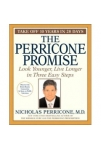 The Perricone Promise Look Younger, Live Longer in Three Easy Steps